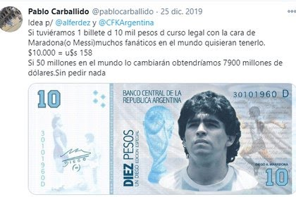 """""""Si tuviéramos 1 billete de 10 mil pesos de curso legal con la cara de Maradona (o Messi) muchos fanáticos en el mundo quisieran tenerlo"""", afirmó Pablo Carballido en Twitter."""